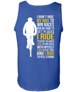 image 325 247x296px I Don't Ride My Bike To Win Races I Ride To Feel Strong T Shirt