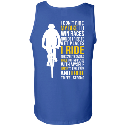 image 325 490x490px I Don't Ride My Bike To Win Races I Ride To Feel Strong T Shirt