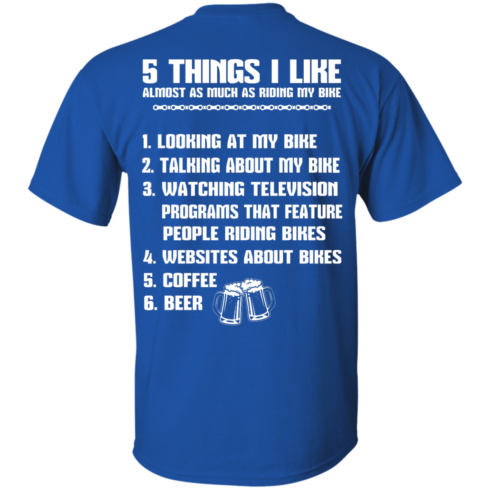 image 327 490x490px 5 Things I Like Almost As Much As Riding My Bike T Shirt