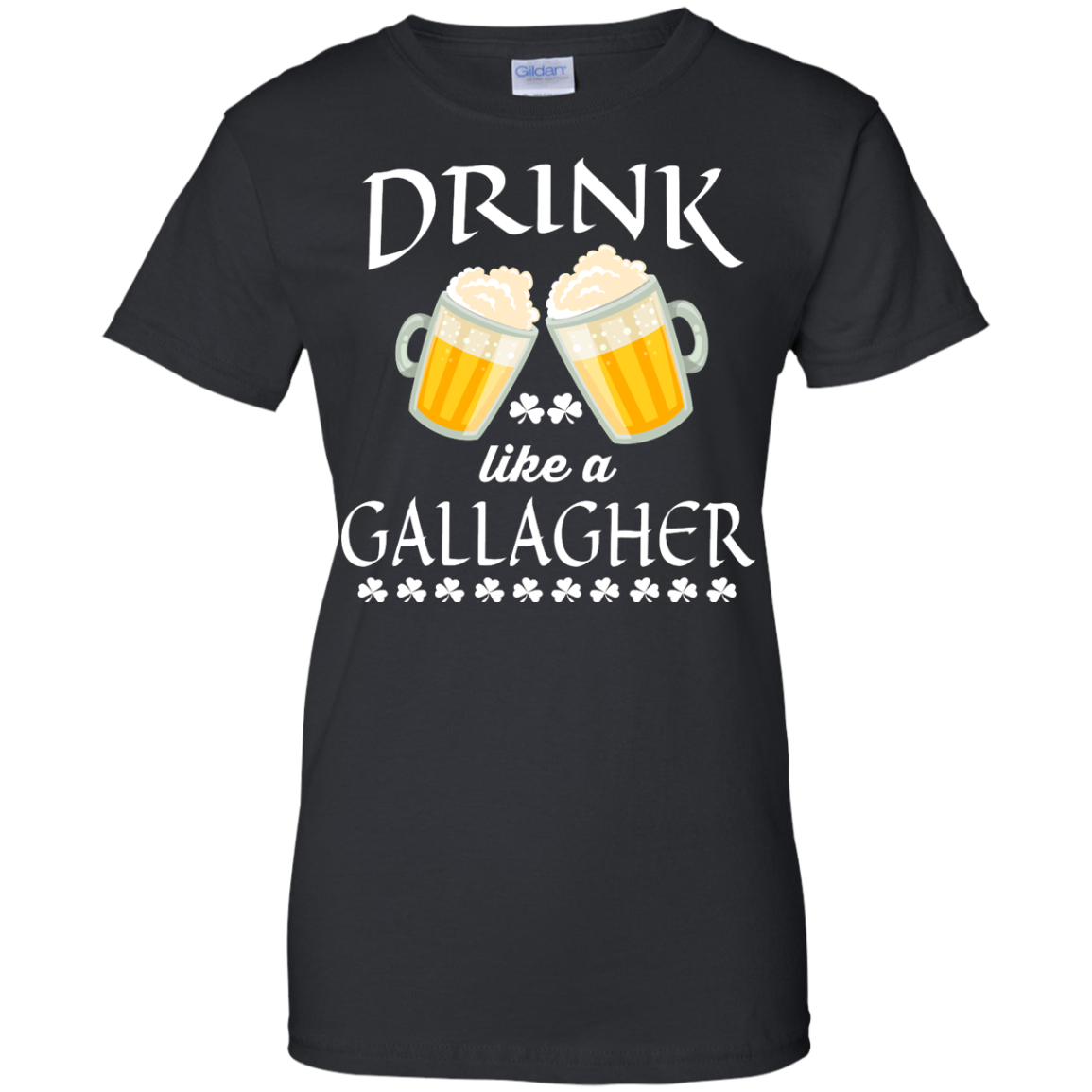 image 37px St Patrick's Day: Drink Like A Gallagher T Shirt