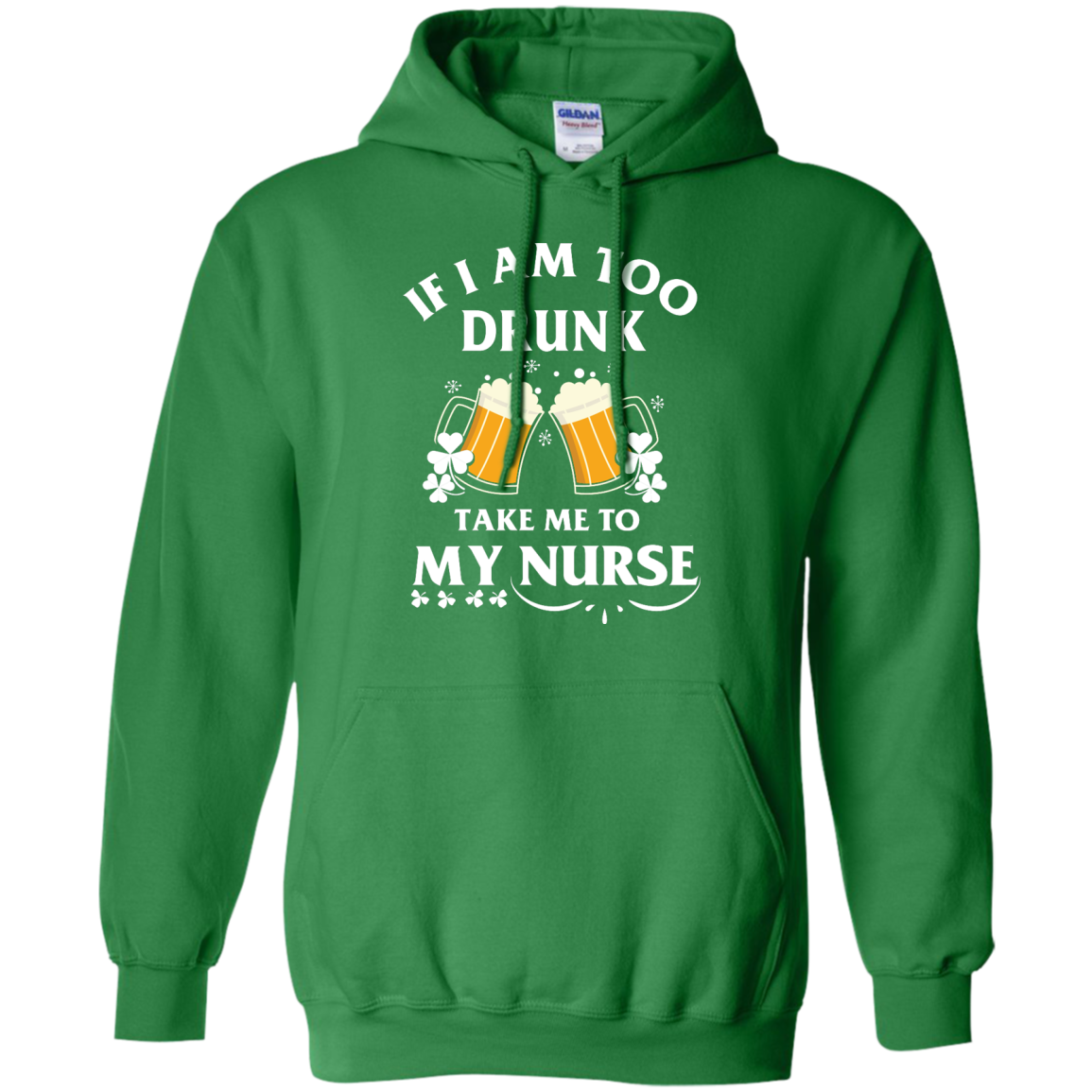 image 44px St Patrick's Day: If I Am Too Drunk Take Me To My Nurse T shirt