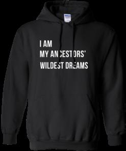 image 465 247x296px I am my ancestor wildest dreams t shirt