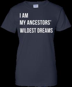 image 470 247x296px I am my ancestor wildest dreams t shirt