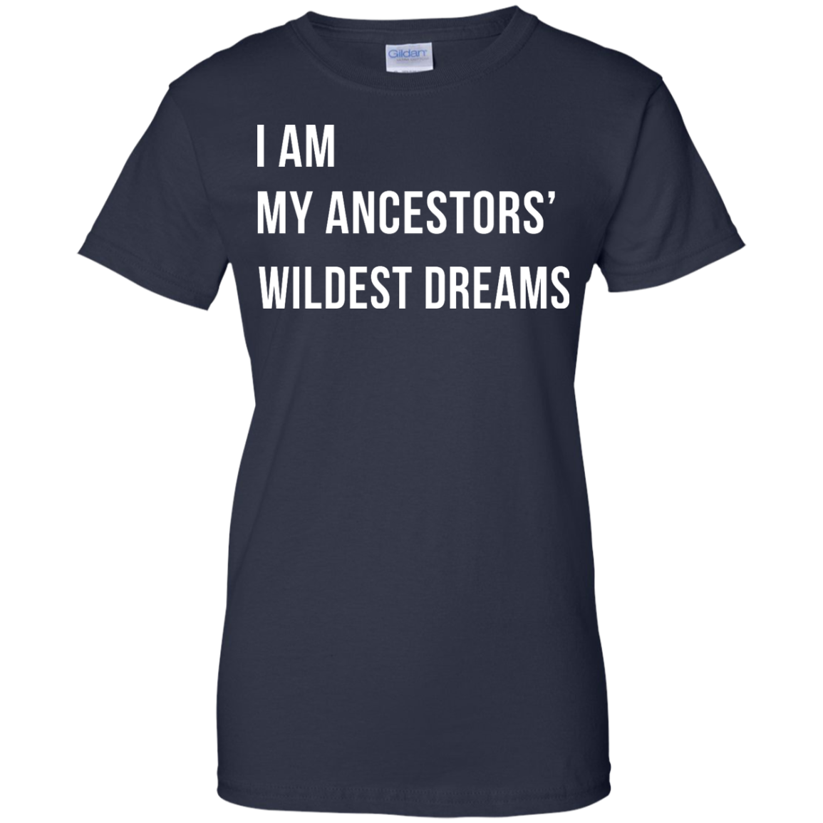 image 470px I am my ancestor wildest dreams t shirt