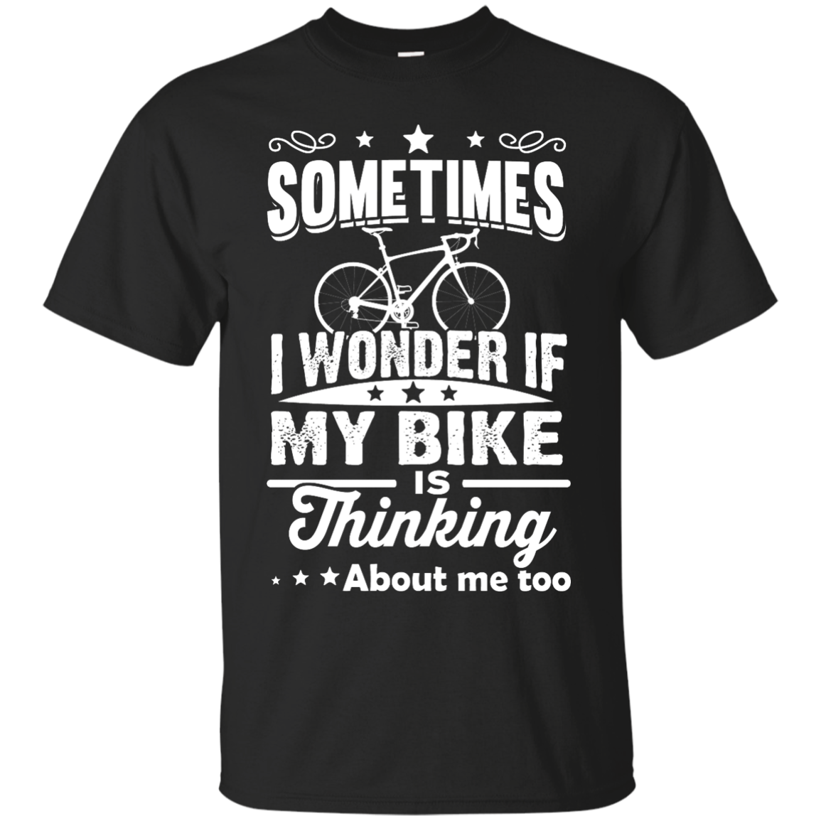 image 516px Sometimes I Wonder If My Bike Is Thinking About Me Too T shirt, Hoodies, Tank Top