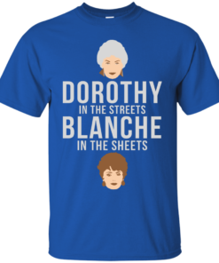 image 602 247x296px Dorothy in the streets Blanche in the sheets The Golden Girls