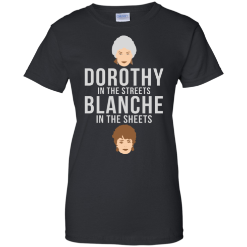 image 608 490x490px Dorothy in the streets Blanche in the sheets The Golden Girls