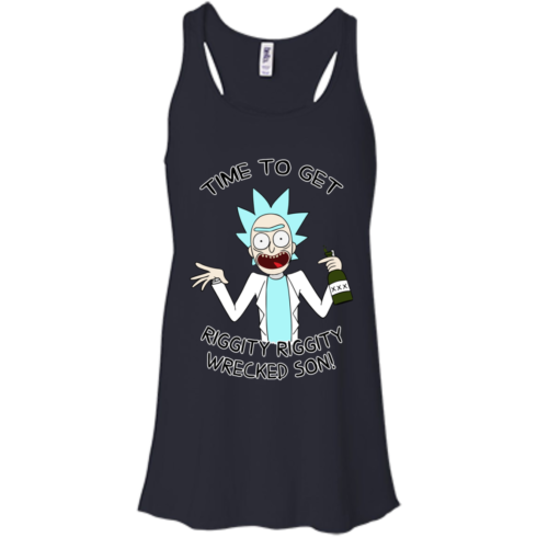 image 615 490x490px Time To Get Riggity Riggity Wrecked Son T Shirt, Tank Top