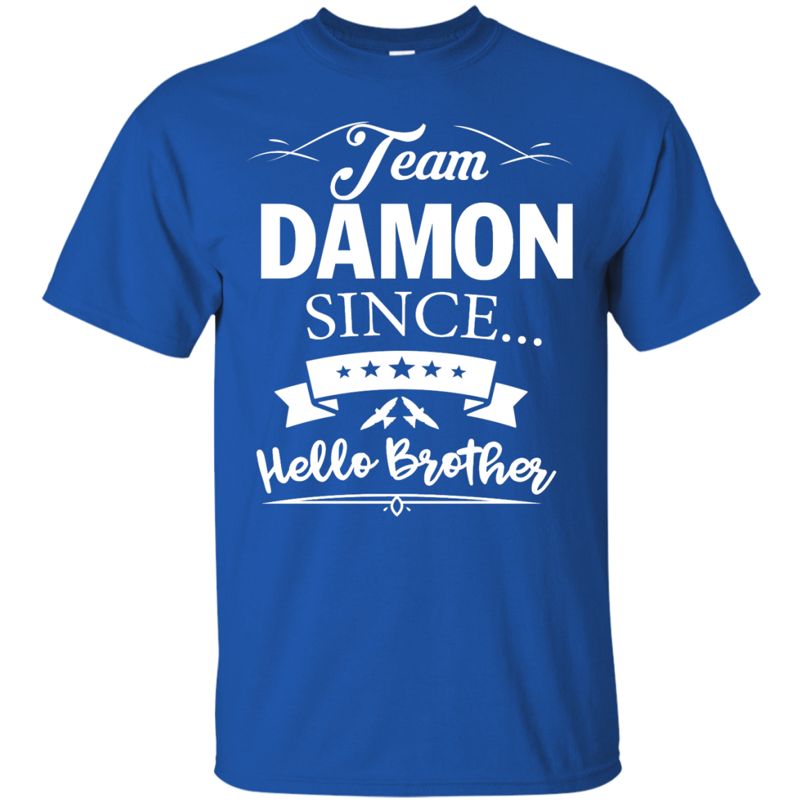Team Damon Since Hello Brother. Damon Salvatore T-Shirt - Custom Ultra Cotton T-Shirt - Royal