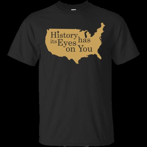 image 686 490x490px Hamilton Clothing history has its eyes on you T Shirt