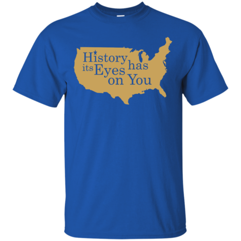 image 687 490x490px Hamilton Clothing history has its eyes on you T Shirt