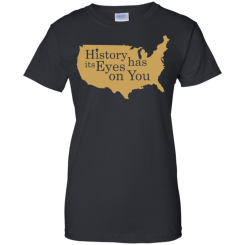image 694 490x490px Hamilton Clothing history has its eyes on you T Shirt