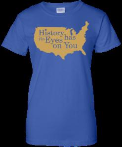 image 696 247x296px Hamilton Clothing history has its eyes on you T Shirt
