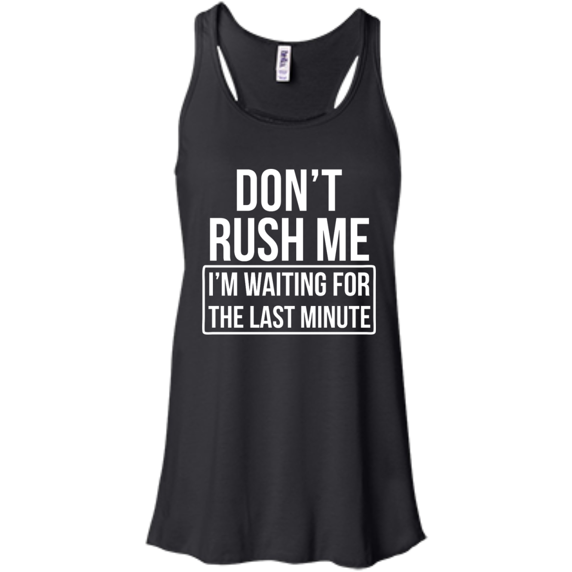 image 801px Don't Rush Me I'm Waiting For The Last Minute T Shirt