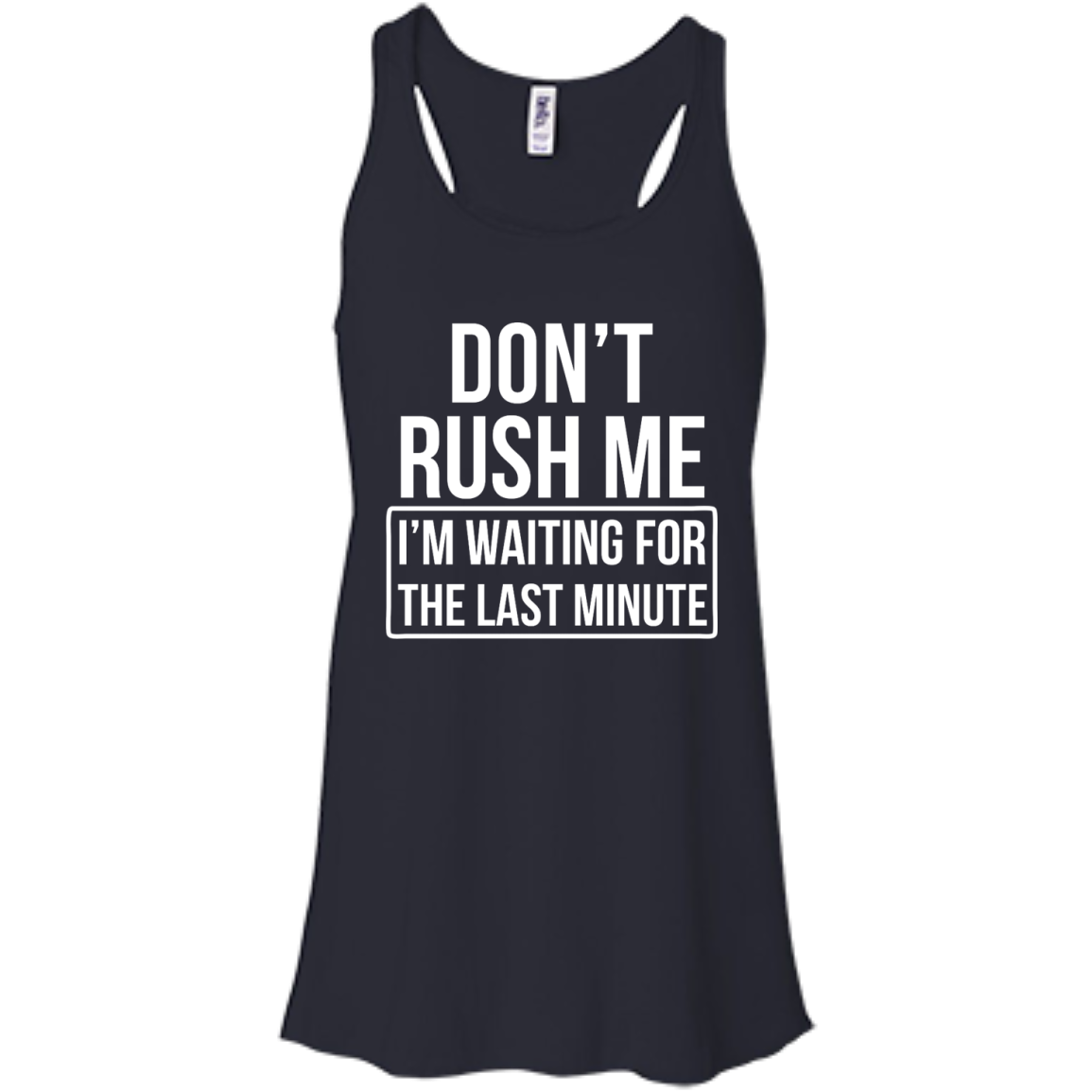 image 802px Don't Rush Me I'm Waiting For The Last Minute T Shirt