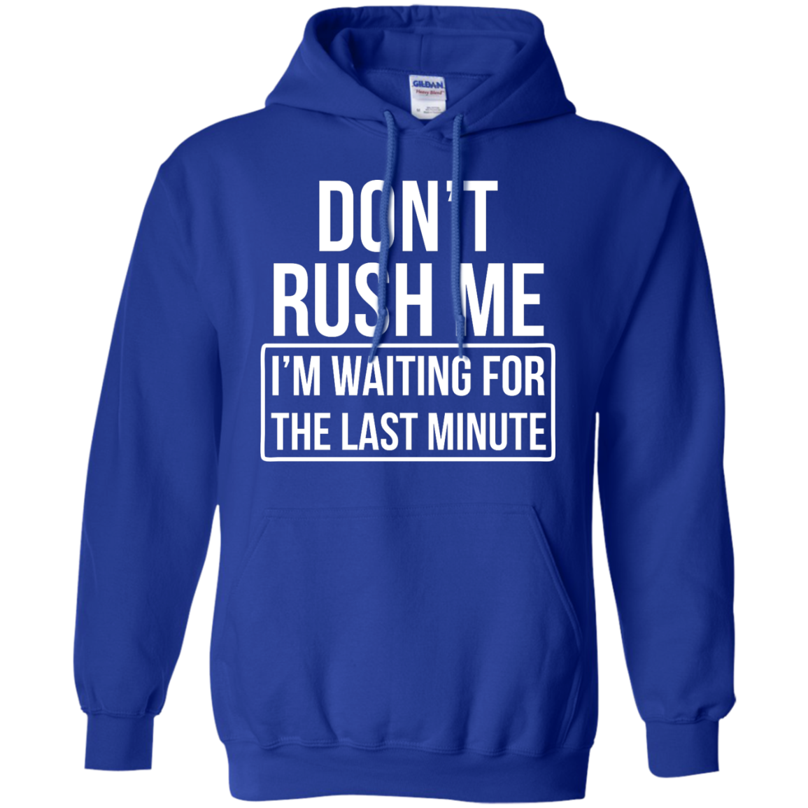 image 804px Don't Rush Me I'm Waiting For The Last Minute T Shirt