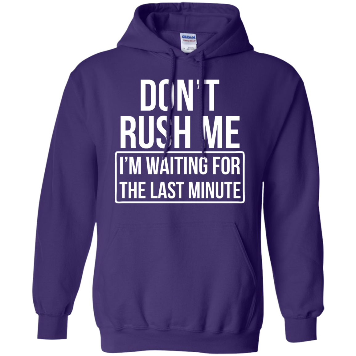image 805px Don't Rush Me I'm Waiting For The Last Minute T Shirt