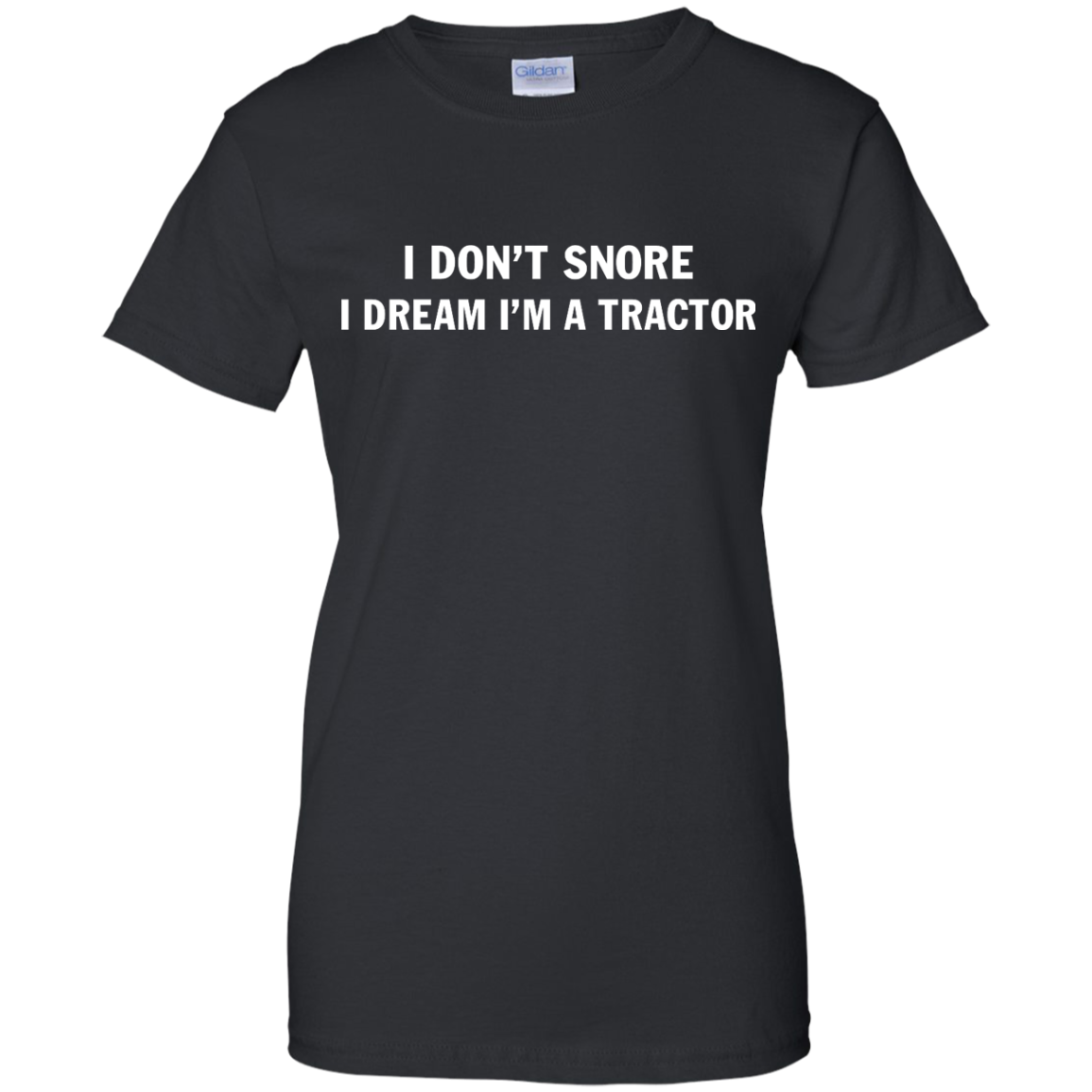 image 850px Farmer Shirt: I Don't Snore I Dream I'm A Tractor T Shirt