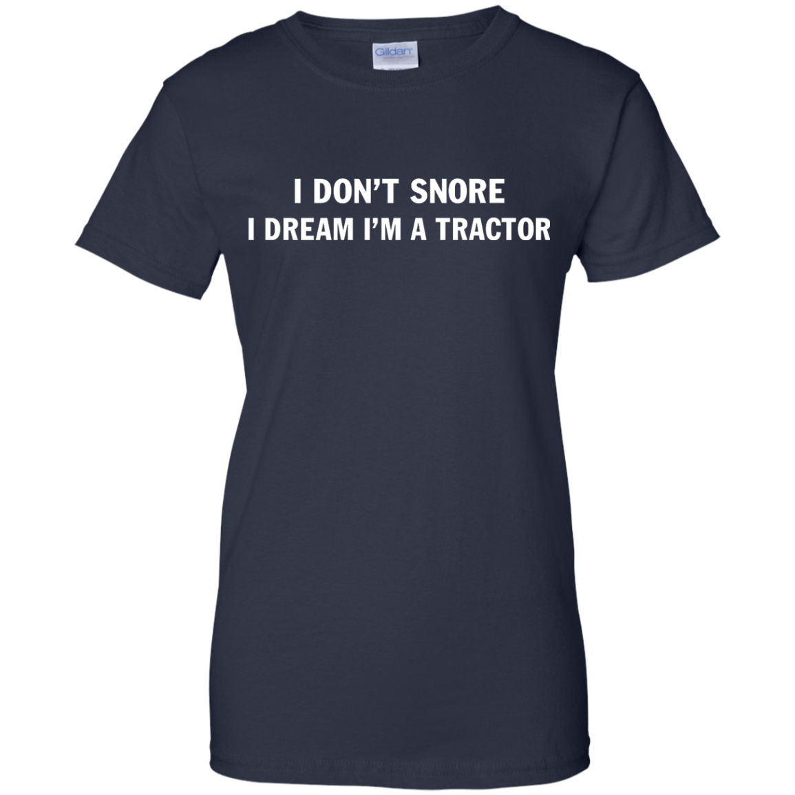 image 851px Farmer Shirt: I Don't Snore I Dream I'm A Tractor T Shirt