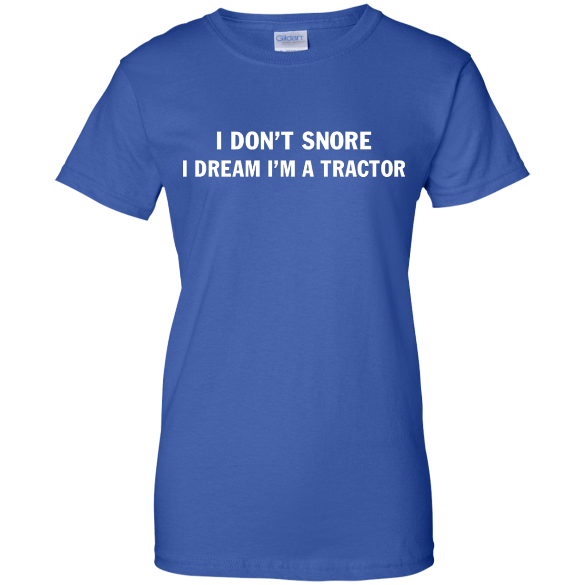 image 852px Farmer Shirt: I Don't Snore I Dream I'm A Tractor T Shirt