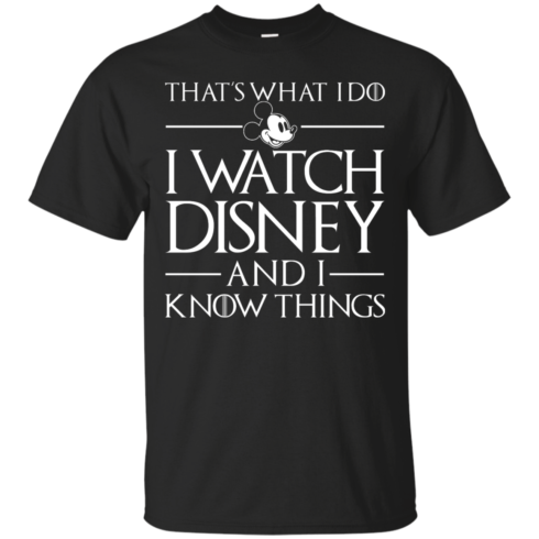 image 853 490x490px That's What I Do I Watch Disney and I Know Things T shirt
