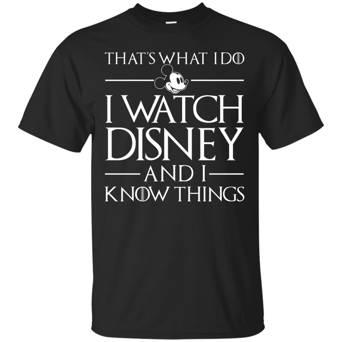 image 853px That's What I Do I Watch Disney and I Know Things T shirt
