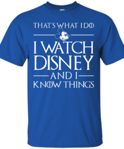image 854 247x296px That's What I Do I Watch Disney and I Know Things T shirt