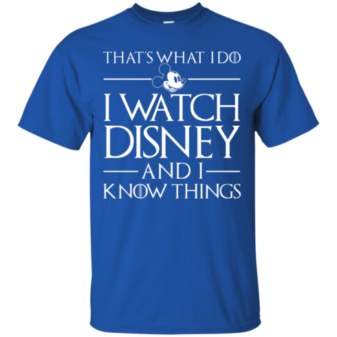 image 854 490x490px That's What I Do I Watch Disney and I Know Things T shirt