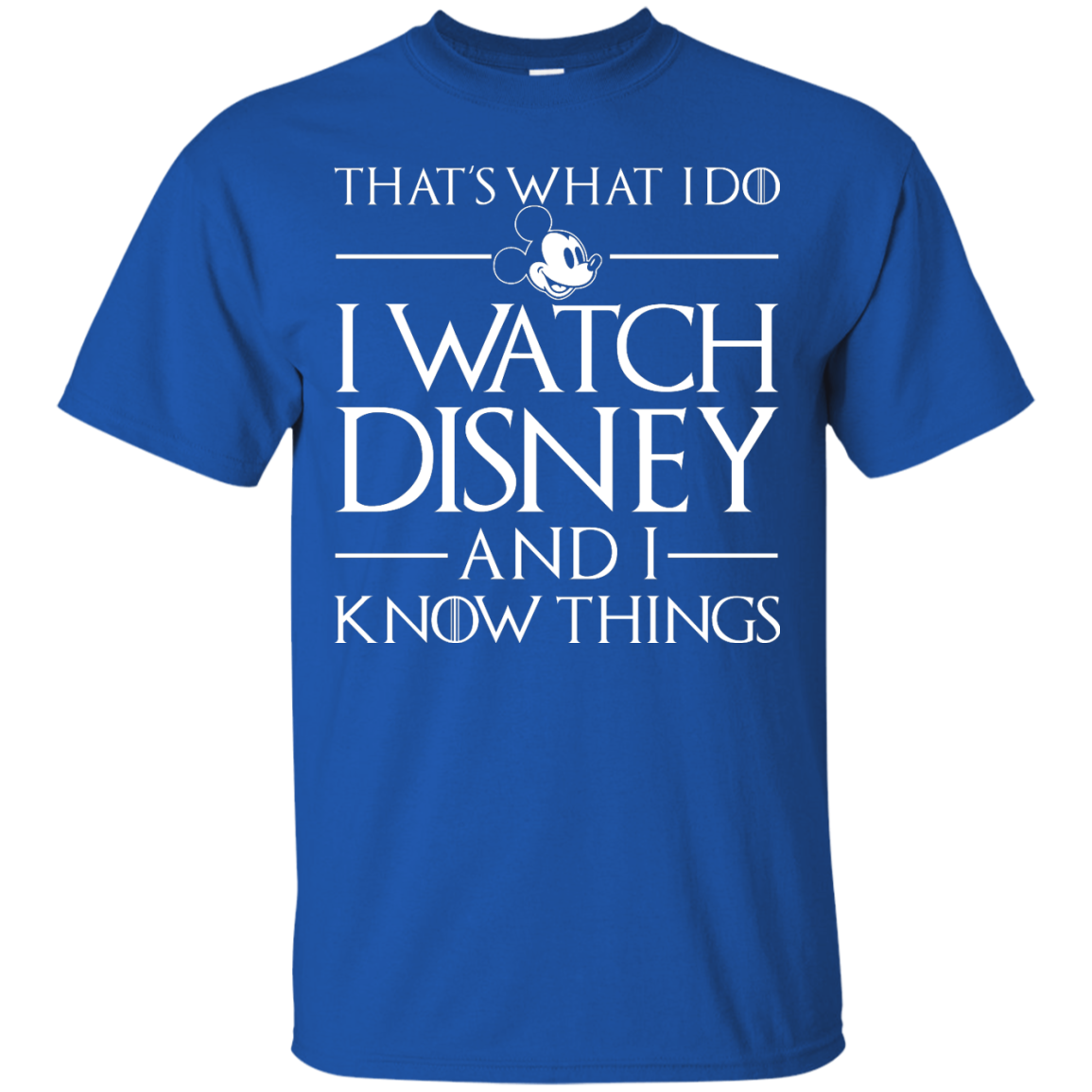image 854px That's What I Do I Watch Disney and I Know Things T shirt