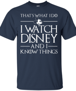 image 855 247x296px That's What I Do I Watch Disney and I Know Things T shirt
