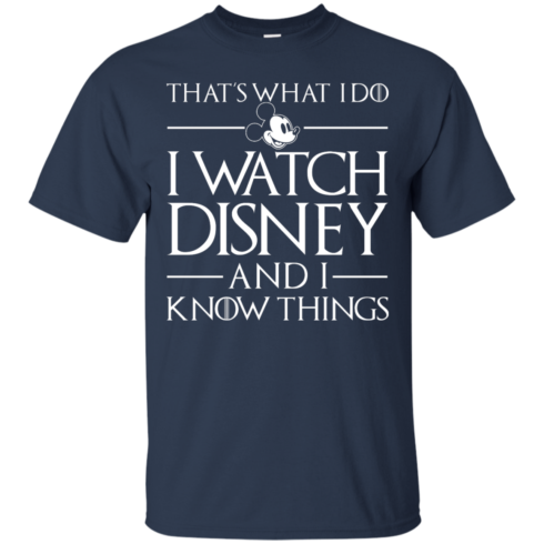 image 855 490x490px That's What I Do I Watch Disney and I Know Things T shirt