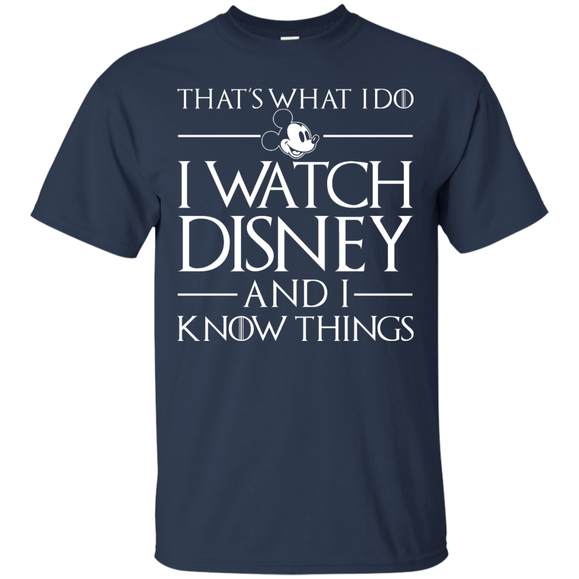image 855px That's What I Do I Watch Disney and I Know Things T shirt