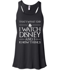 image 856 247x296px That's What I Do I Watch Disney and I Know Things T shirt
