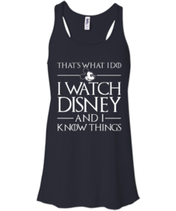 image 857 247x296px That's What I Do I Watch Disney and I Know Things T shirt