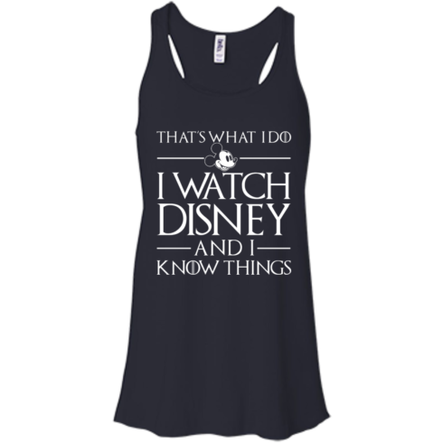image 857 490x490px That's What I Do I Watch Disney and I Know Things T shirt