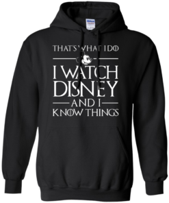 image 858 247x296px That's What I Do I Watch Disney and I Know Things T shirt
