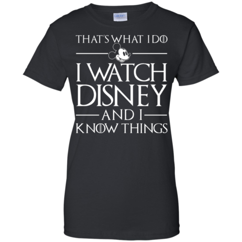 image 861 490x490px That's What I Do I Watch Disney and I Know Things T shirt