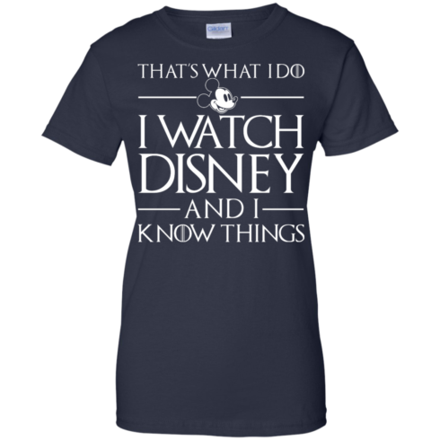 image 862 490x490px That's What I Do I Watch Disney and I Know Things T shirt