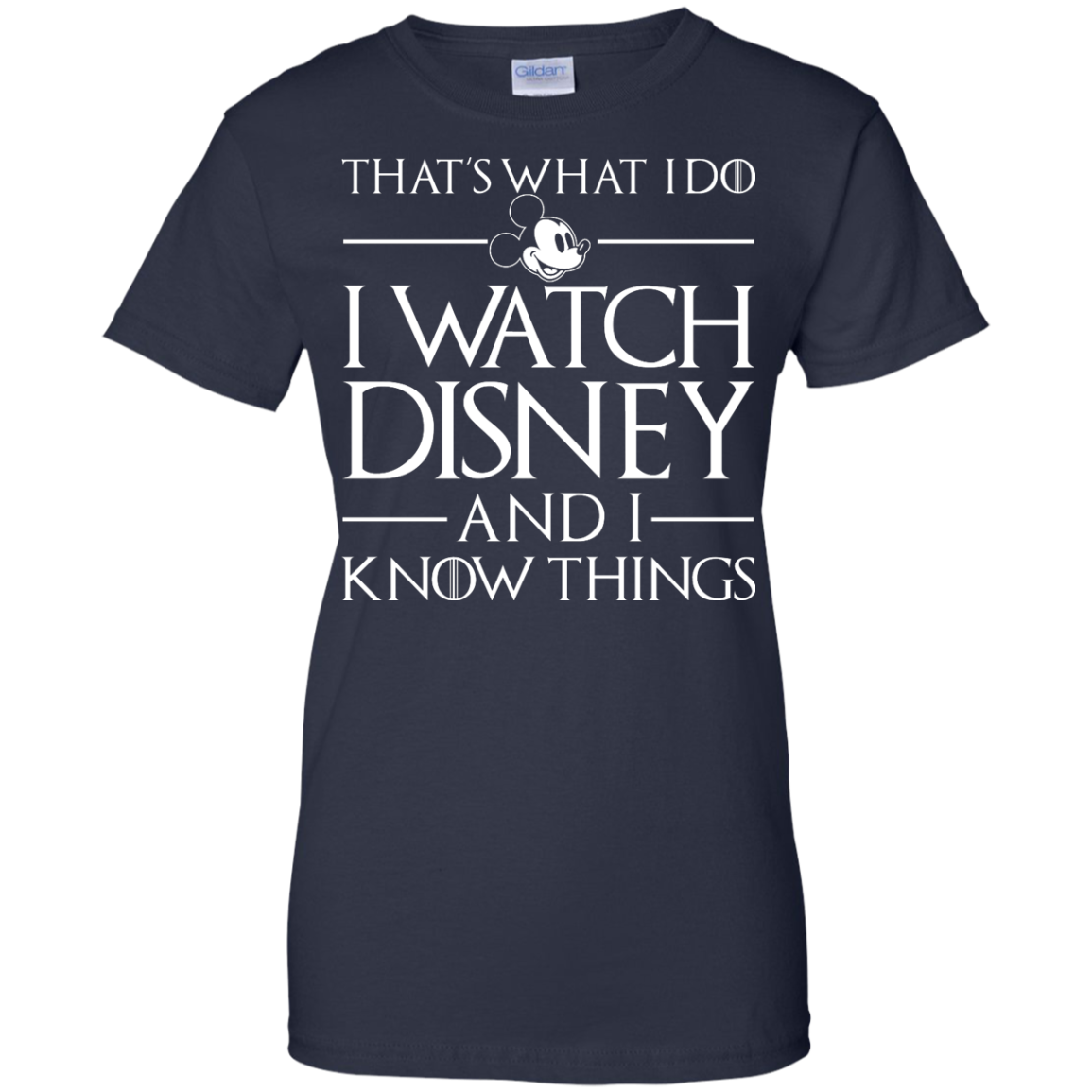 image 862px That's What I Do I Watch Disney and I Know Things T shirt