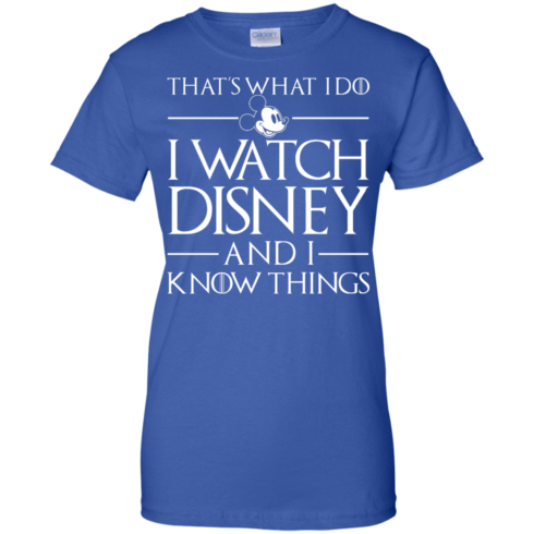 image 863 490x490px That's What I Do I Watch Disney and I Know Things T shirt