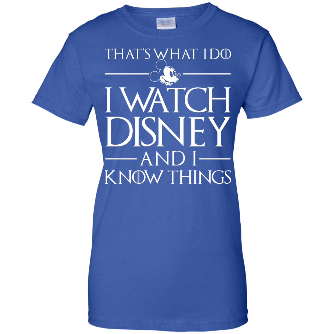 image 863px That's What I Do I Watch Disney and I Know Things T shirt