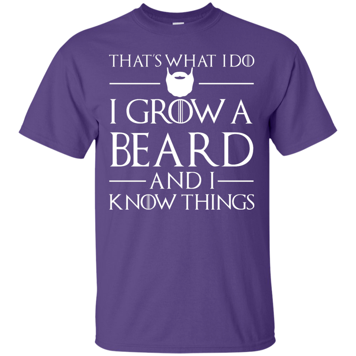 image 866px That's What I Do I Grow Beard and I Know Things T shirt