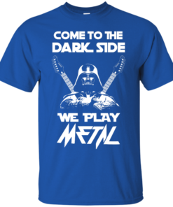 image 887 247x296px Star Wars: Come To The Dark Side We Play Metal T Shirt