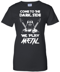 image 894 247x296px Star Wars: Come To The Dark Side We Play Metal T Shirt
