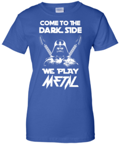 image 896 247x296px Star Wars: Come To The Dark Side We Play Metal T Shirt