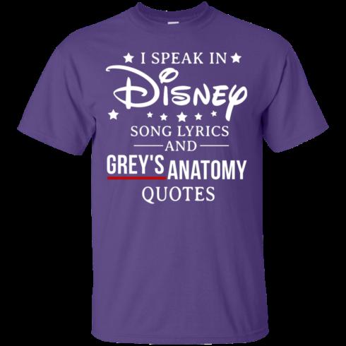 image 934 490x490px I speak in Disney song lyrics and Grey's Anatomy quotes T Shirt