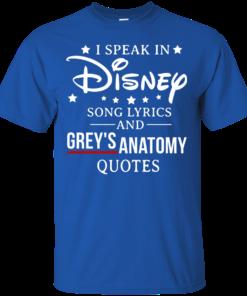 image 935 247x296px I speak in Disney song lyrics and Grey's Anatomy quotes T Shirt