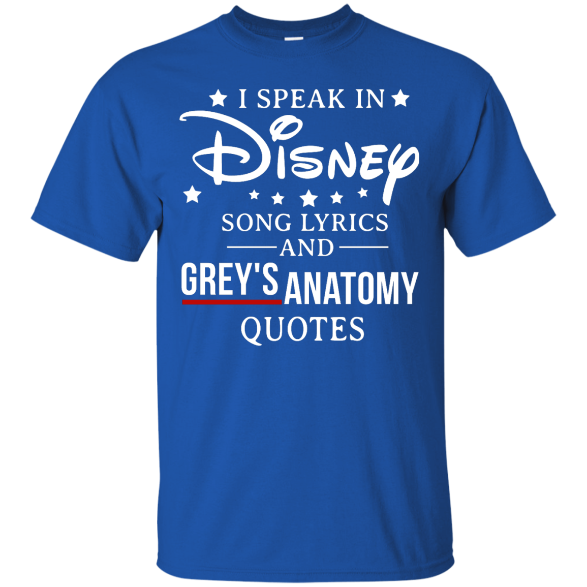image 935px I speak in Disney song lyrics and Grey's Anatomy quotes T Shirt