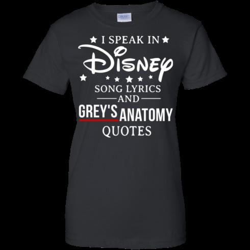 image 941 490x490px I speak in Disney song lyrics and Grey's Anatomy quotes T Shirt