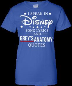 image 943 247x296px I speak in Disney song lyrics and Grey's Anatomy quotes T Shirt